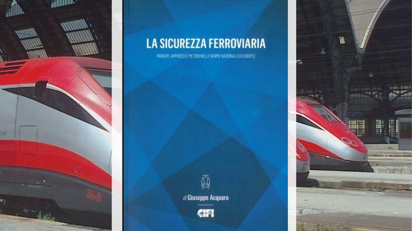 La sicurezza Ferroviaria Libro. Editore CIFI
